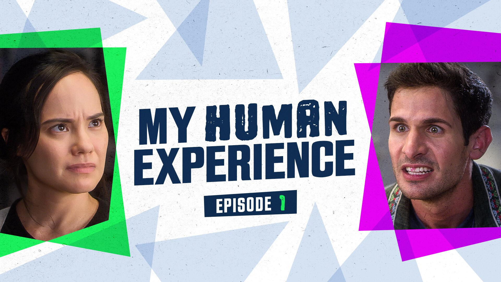 My Human Experience: Episode #1