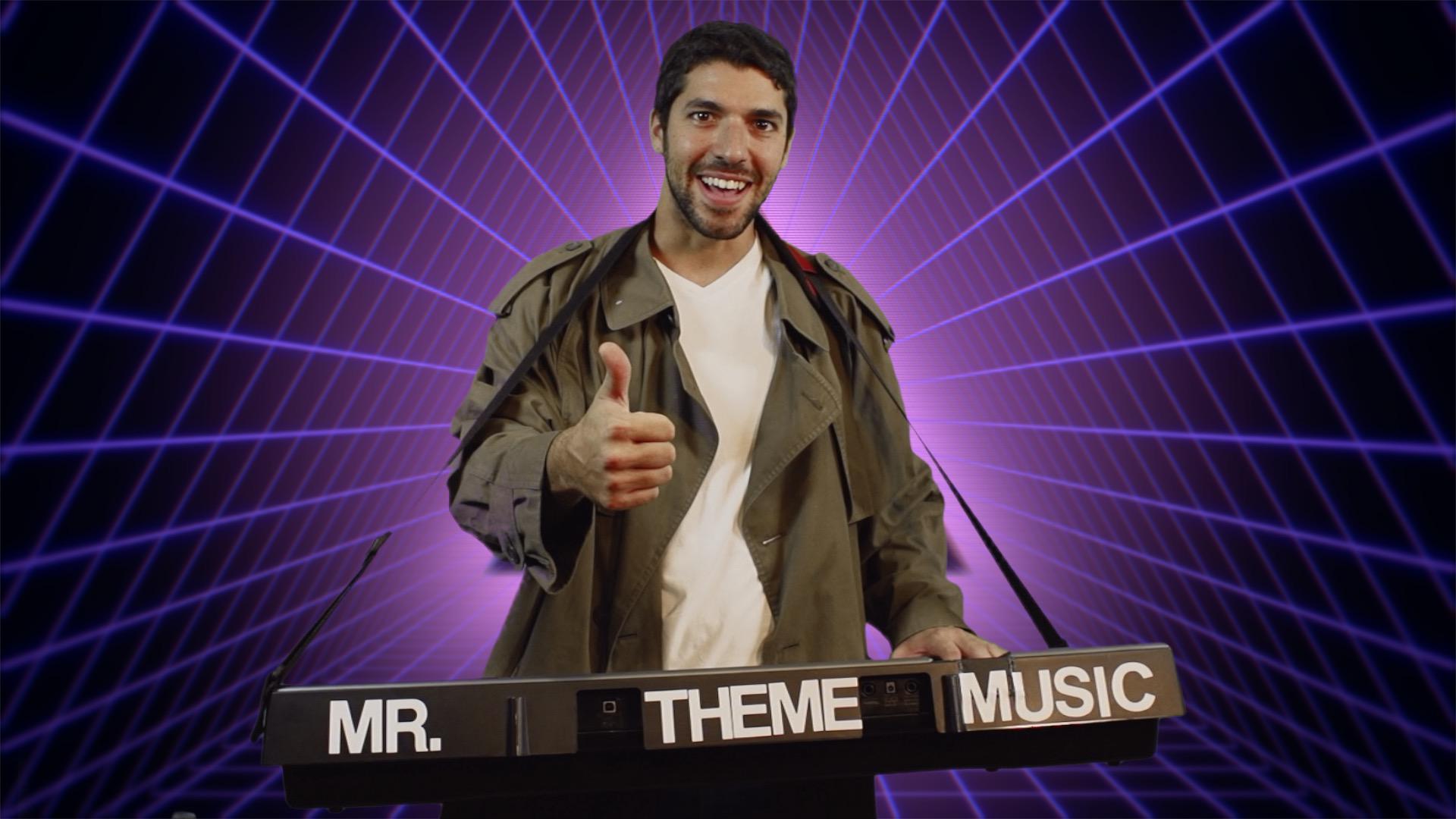 Mr. Theme Music
