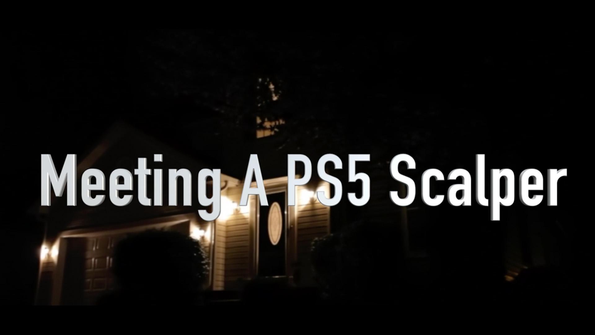 Meeting A PS5 Scalper