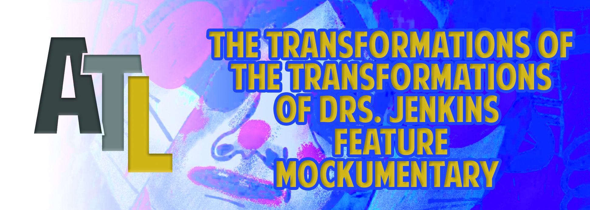 The Transformations of the Transformations of Drs. Jenkins