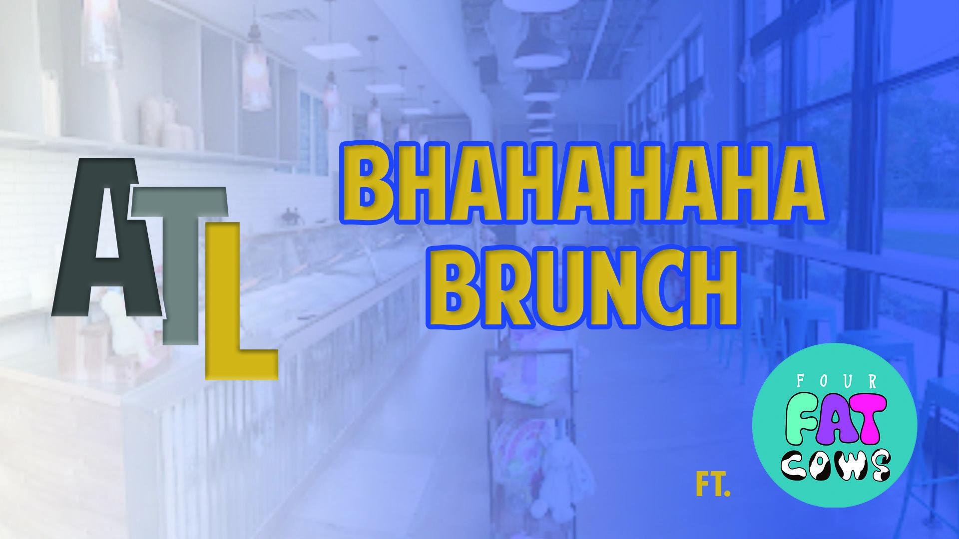 Bhahaha Brunch